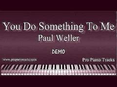You Do Something To Me Paul Weller Piano Accompaniment